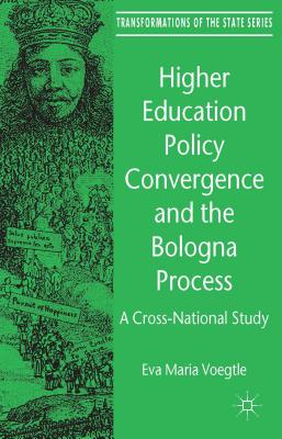 Higher Education Policy Convergence and the Bologna Process By V++gtle, Eva Maria